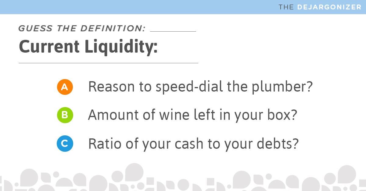 current liquidity dejargonizer